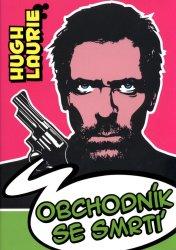 Obchodník se smrtí (Hugh Laurie)